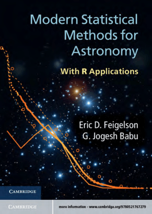 Modern Statistical Methods for Astronomy with R Applications by Eric D. Feigelson and G. Jogesh Babu