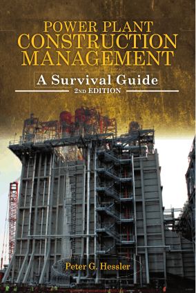 Power Plant Construction Management a Survival Guide 2nd Edition by Peter G. Hessler