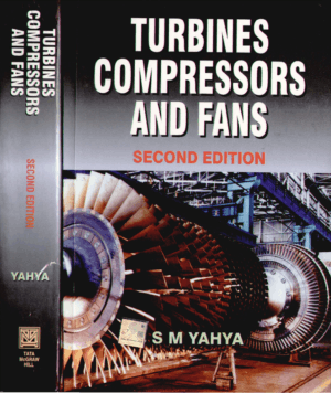 Turbines Compressors and Fans Second Edition by S M Yahya