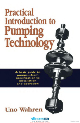 Practical Introduction to Pumping Technology by Uno Wahren
