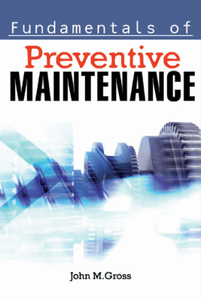 Fundamentals of Preventive Maintenance by John M. Gross