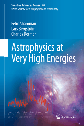 Astrophysics at Very High Energies by Felix Aharonian, Lars Bergstrom and Charles Dermer