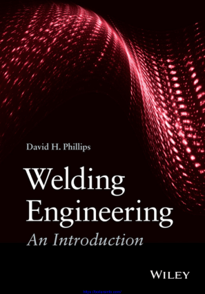 Welding Engineering an Introduction by David H. Phillips