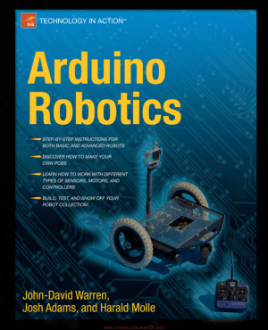 Arduino Robotics by John-David Warren, Josh Adams and Harald Molle