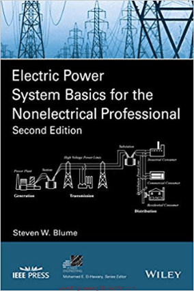 Electric Power System Basics for the Nonelectrical Professional 2nd Edition by Steven W. Blume