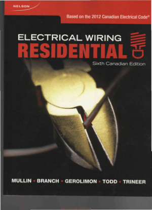 Electrical Wiring, Residential Sixth Canadian Edition by Ray C. Mullin, Tony Branch, Sandy F. Gerolimon, Bill Todd and Craig Trineer