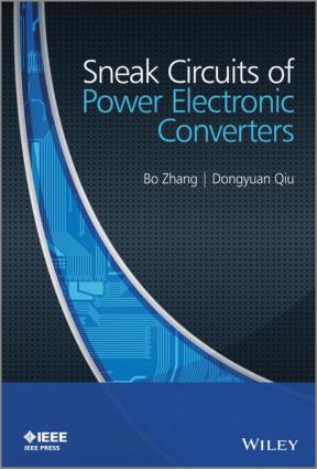 Sneak Circuits of Power Electronic Converters by Bo Zhang and Dongyuan Qiu