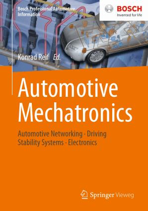 Automotive Mechatronics, Automotive Networking, Driving Stability Systems, Electronics by Konrad Reif