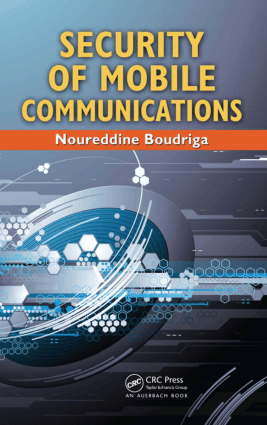 Security of Mobile Communications by Noureddine Boudriga