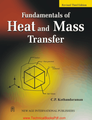 Fundementals of Heat and Mass Transfer Revised 3rd Edition by C.P. Kotandaraman