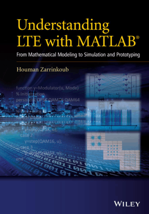 Understanding LTE with MATLAB from Mathematical Modeling to Simulation and Prototyping by Dr Houman Zarrinkoub