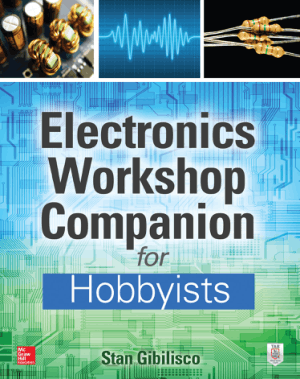 Electronics Workshop Companion for Hobbyists by Stan Gibilisco