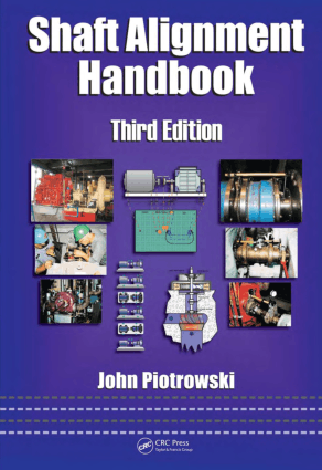 Shaft Alignment Handbook Third Edition by John Piotrowski