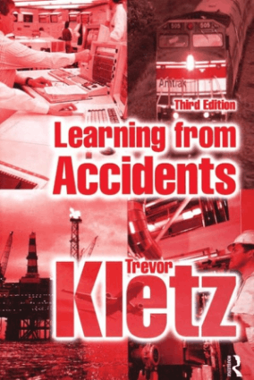 Learning from Accidents Third edition by Trevor Kletz