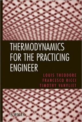 Thermodynamics for the Practicing Engineer by Louis Theodore, Francesco Ricci and Timothy Van Vliet