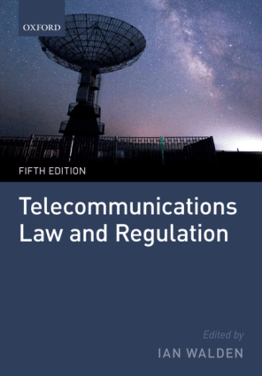 Telecommunications Law and Regulation Fifth Edition by Ian Walden