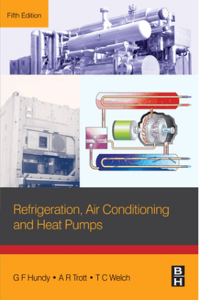 Refrigeration Air Conditioning and Heat Pumps 5th Edition by AN R Trott, G F Hundy and T C Welch