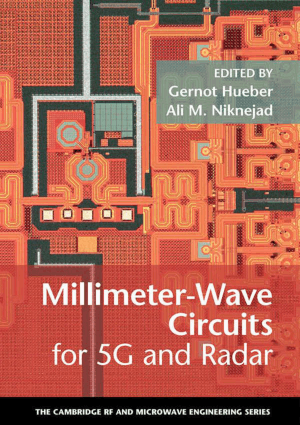 Millimeter-Wave Circuits for 5G and Radar by Gernot Hueber and Ali M. Niknejad