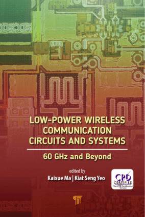 Low-Power Wireless Communication Circuits and Systems 60 GHz and Beyond by Kaixue Ma and Kiat Seng Yeo