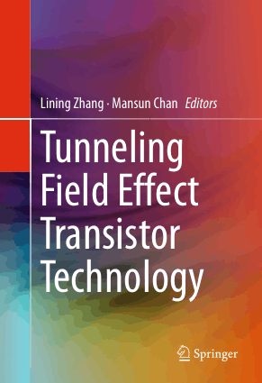 Tunneling Field Effect Transistor Technology by Lining Zhang and Mansun Chan