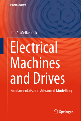 Electrical Machines and Drives Fundamentals and Advanced Modelling by Jan A. Melkebeek
