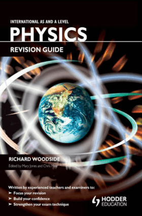 International as and A Level Physics Revision Guide by Richard Woodside, Mary Jones and Chris Mee