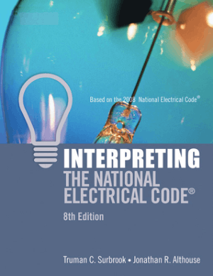 Interpreting the National Electrical Code Eighth Edition by Truman C. Surbrook and Jonathan R. Althouse