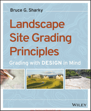 Landscape Site Grading Principles Grading with DESIGN in Mind By Bruce G Sharky