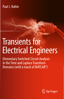 Transients for Electrical Engineers, Elementary Switched-Circuit Analysis in the Time and Laplace Transform Domains (with a touch of MATLAB) by Paul J. Nahin