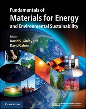 Fundamentals of Materials for Energy and Environmental Sustainability Edited By David S. Ginley and David Cahen