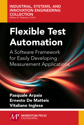 Flexible Test Automation A Software Framework for Easily Developing Measurement Applications by Pasquale Arpaia, Ernesto De Matteis and Vitaliano Inglese
