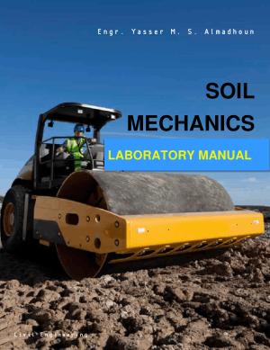 Soil Mechanics Laboratory Manual by Yasser M. S. Almadhoun
