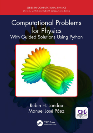 Computational Problems for Physics With Guided Solutions Using Python by Rubin H. Landau and Manuel Jose Paez