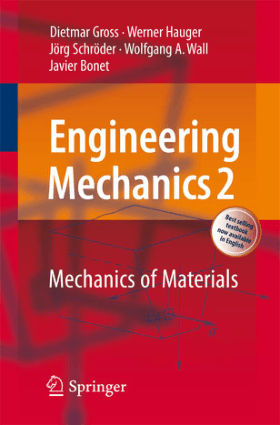 Engineering Mechanics 2 Mechanics of Materials by Dietmar Gross, Werner Hauger, Jorg Schroder, Wolfgang A. Wall and Javier Bonet