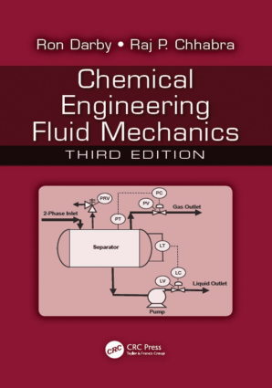 Chemical Engineering Fluid Mechanics Third Edition by Ron Darby and Raj P. Chhabra