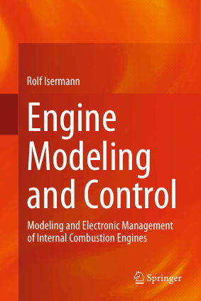 Engine Modeling and Control Modeling and Electronic Management of Internal Combustion Engines by Rolf Isermann