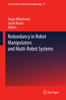 Redundancy in Robot Manipulators and Multi-Robot Systems by Dejan Milutinovic and Jacob Rosen