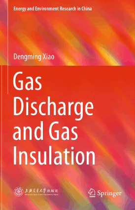 Gas Discharge and Gas Insulation by Dengming Xiao