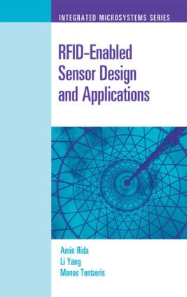 RFID-Enabled Sensor Design and Applications by Amin Rida, Li Yang and Manos Tentzeris