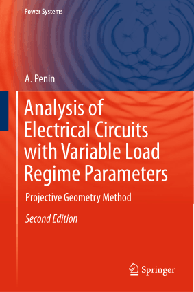 Analysis of Electrical Circuits with Variable Load Regime Parameters Projective Geometry Method Second Edition by A. Penin