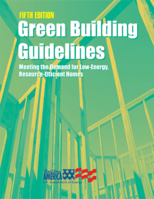 Green Building Guidelines Meeting the Demand for Low Energy, Resource Efficient Homes Fifth Edition