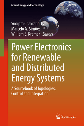 Power Electronics for Renewable and Distributed Energy Systems a Sourcebook of Topologies, Control and Integration Sudipta Chakraborty, Marcelo G. Simoes and William E. Kramer
