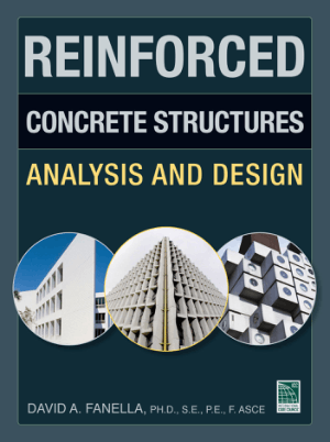 Reinforced Concrete Structures Analysis and Design by David A. Fanella