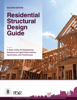 Residential Structural Design Guide a State-of-the-Art Engineering Resource for Light-Frame Homes, Apartments, and Townhouses Second Edition