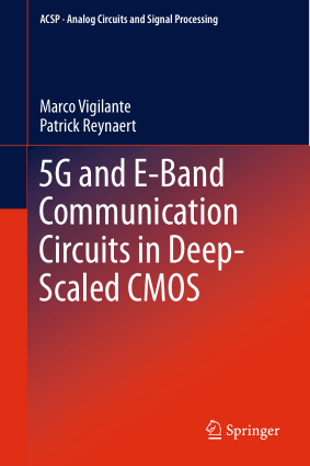 5G and E-Band Communication Circuits in Deep-Scaled CMOS by Marco Vigilante and Patrick Reynaert