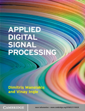 Applied Digital Signal Processing Theory and Practice by Dimitris G. Manolakis and Vinay K. Ingle