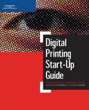 Digital Printing Start-Up Guide by Harald Johnson Technical Editor C. David Tobie