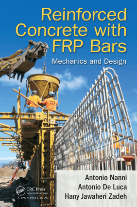 Reinforced Concrete with FRP Bars Mechanics and Design by Antonio Nanni and Antonio De Luca, Hany Jawaheri Zadeh