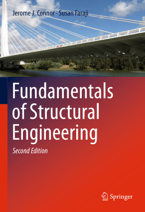 Fundamentals of Structural Engineering Second Edition by Jerome J. Connor and Susan Faraji