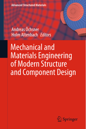 Mechanical and Materials Engineering of Modern Structure and Component Design by Andreas Ochsner and Holm Altenbach